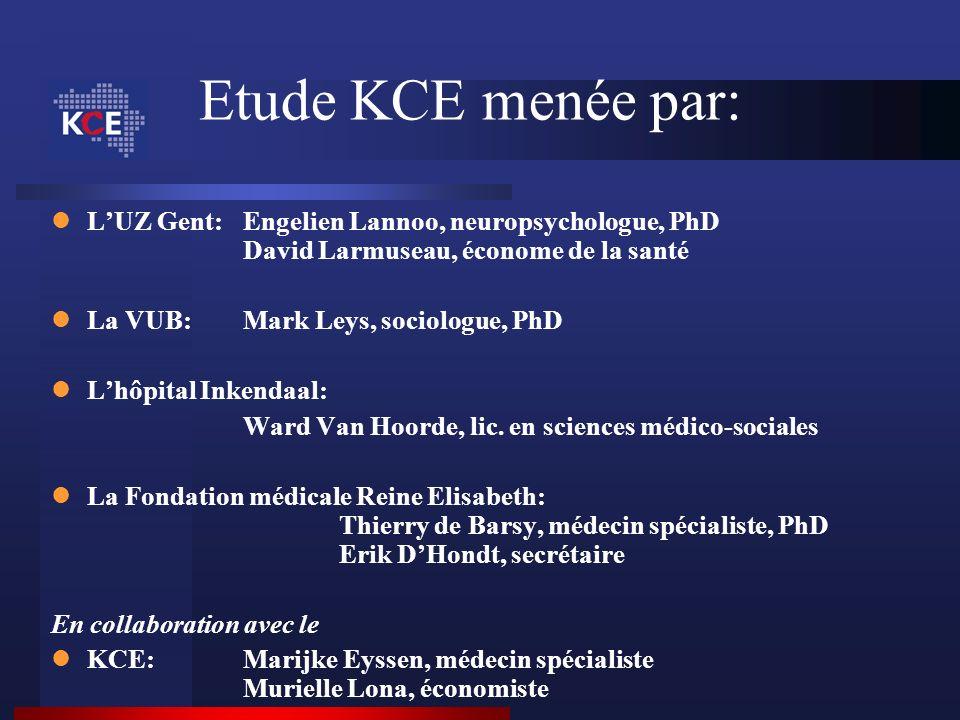 Etude KCE menée par: L'UZ Gent: Engelien Lannoo, neuropsychologue, PhD David Larmuseau, économe de la santé.