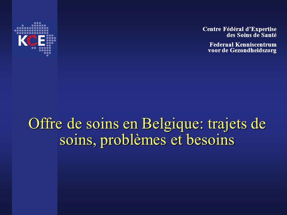 Offre de soins en Belgique: trajets de soins, problèmes et besoins