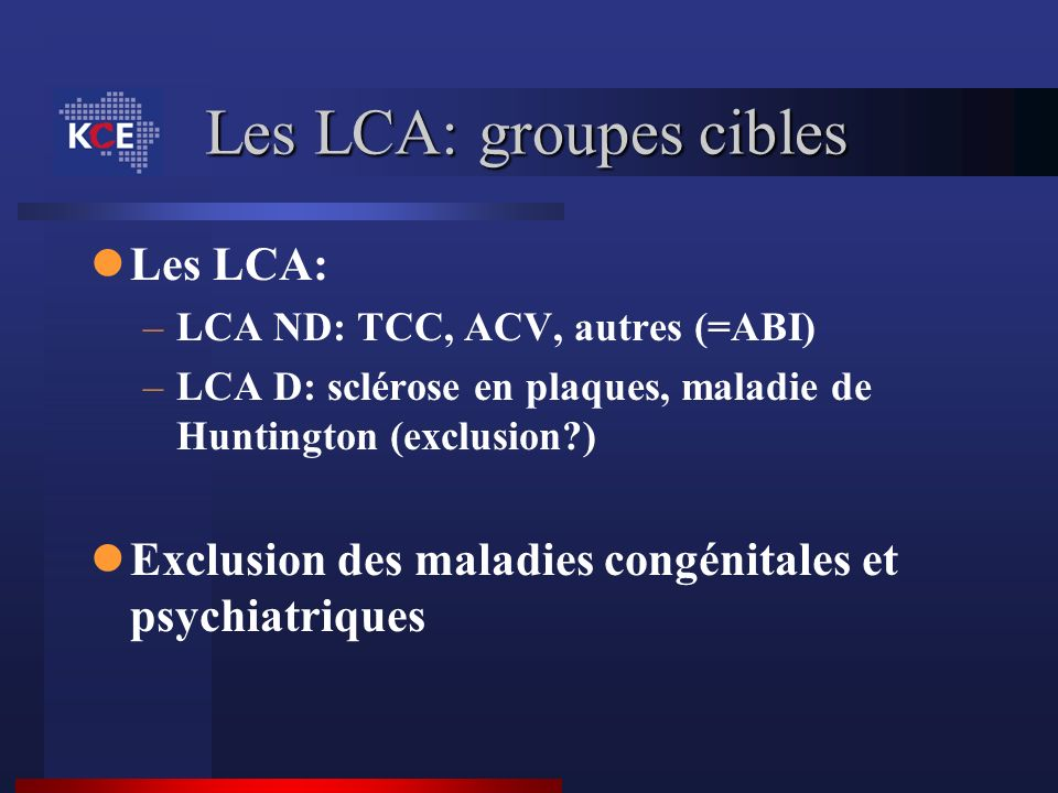 Les LCA: groupes cibles