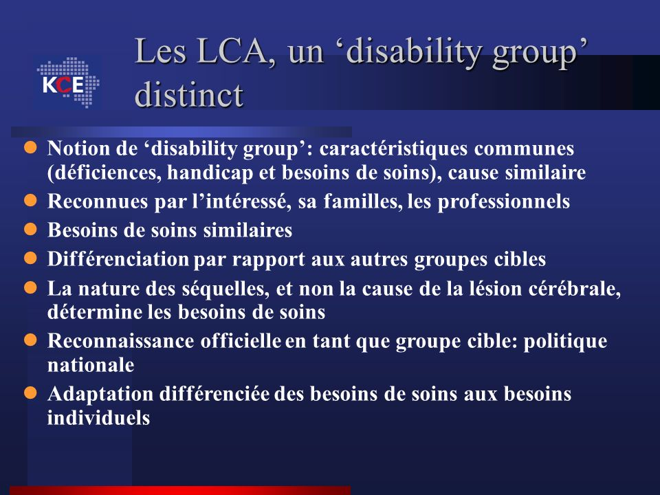 Les LCA, un 'disability group' distinct