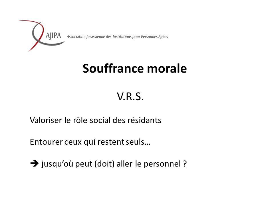 Souffrance morale V.R.S. Valoriser le rôle social des résidants