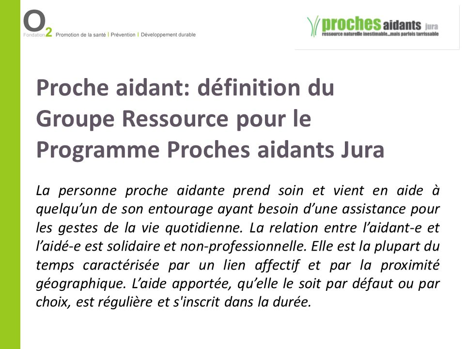 Proche aidant: définition du Groupe Ressource pour le