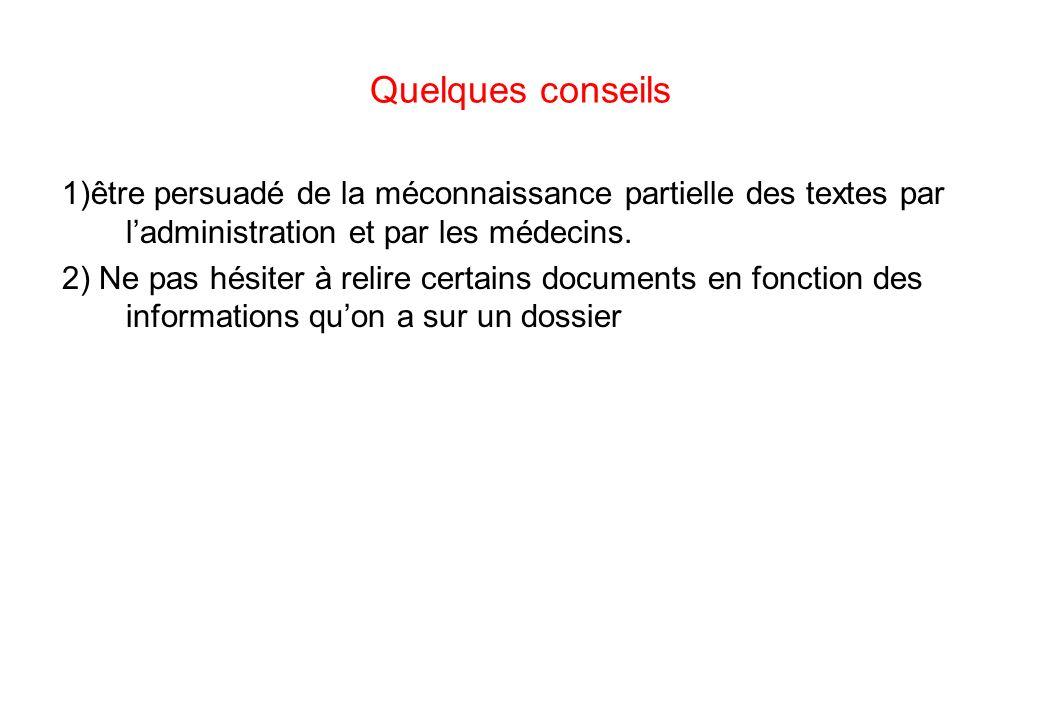 Quelques conseils 1)être persuadé de la méconnaissance partielle des textes par l'administration et par les médecins.