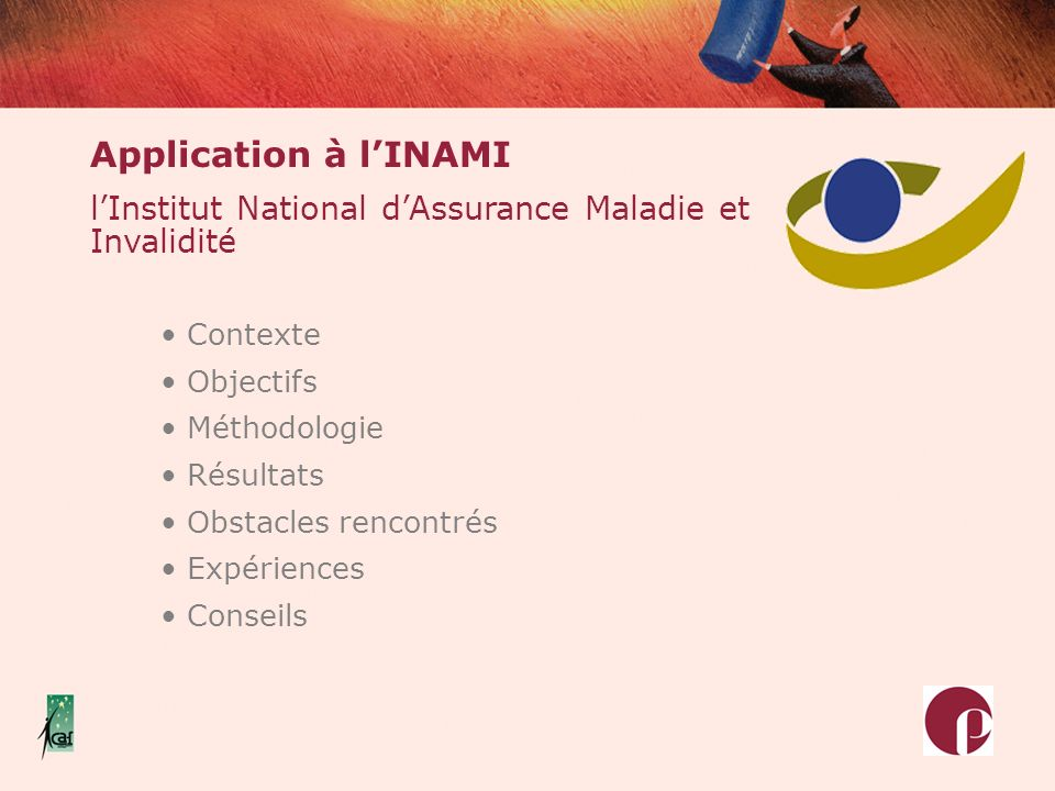 Application à l'INAMI l'Institut National d'Assurance Maladie et Invalidité. Contexte. Objectifs.