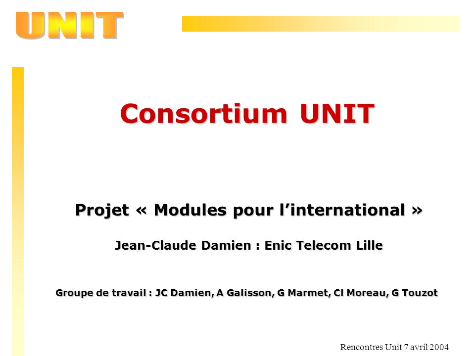 Consortium UNIT Projet « Modules pour l'international »
