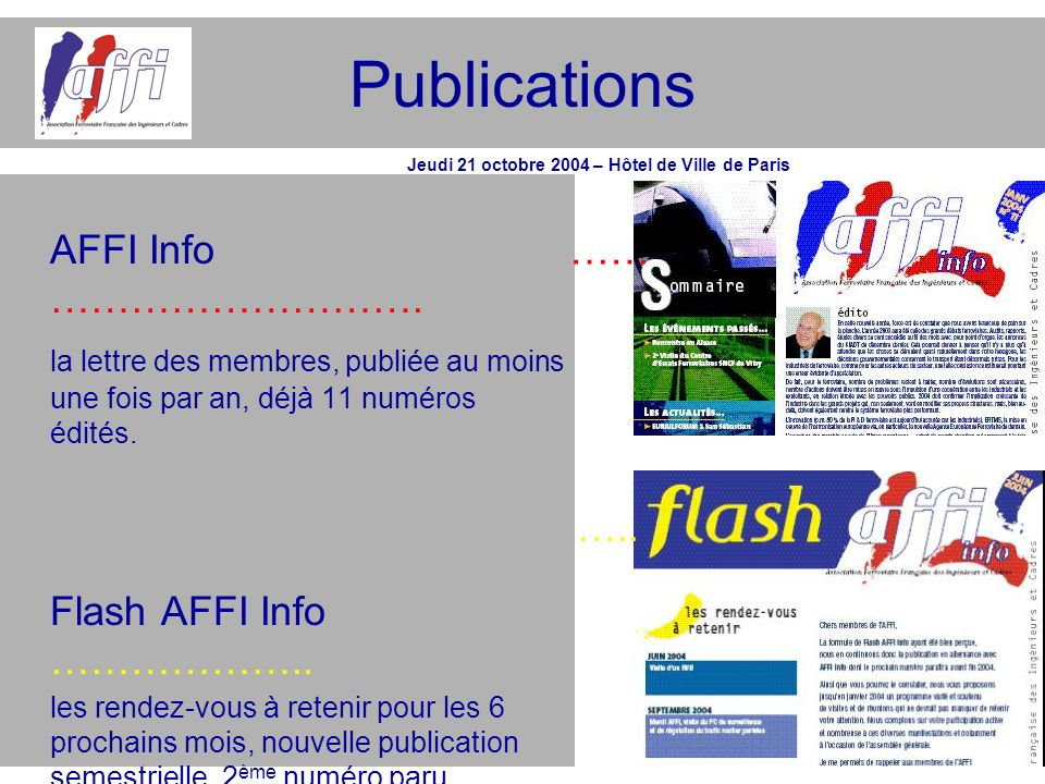 Publications Jeudi 21 octobre 2004 – Hôtel de Ville de Paris. AFFI Info ……………………….