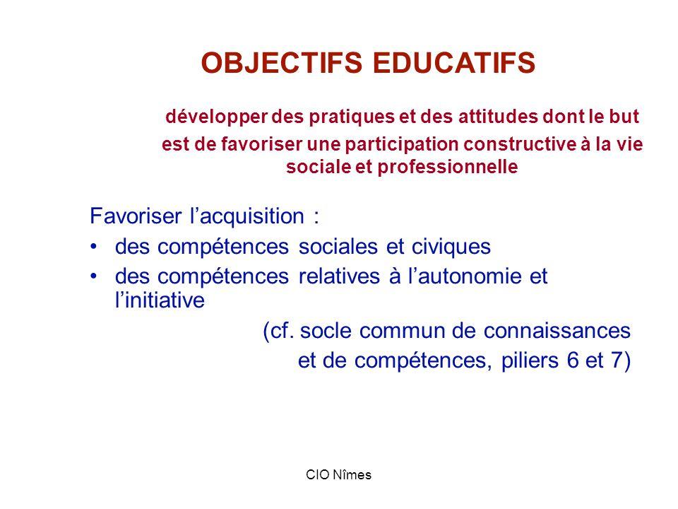 OBJECTIFS EDUCATIFS développer des pratiques et des attitudes dont le but est de favoriser une participation constructive à la vie sociale et professionnelle