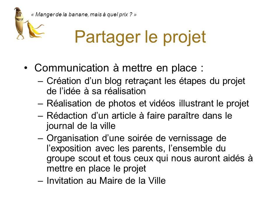 Partager le projet Communication à mettre en place :