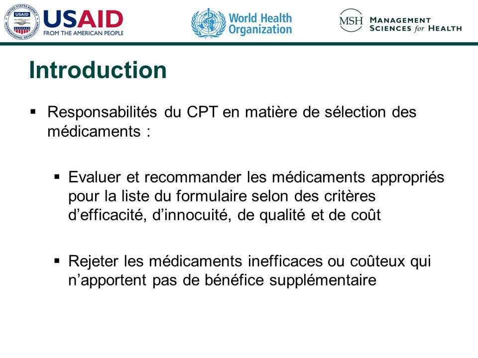 Introduction Responsabilités du CPT en matière de sélection des médicaments :