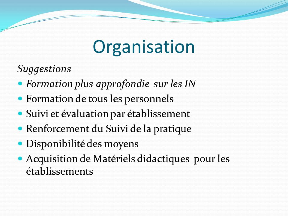 Organisation Suggestions Formation plus approfondie sur les IN