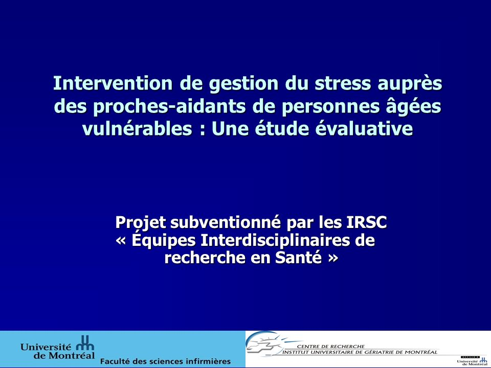 Intervention de gestion du stress auprès des proches-aidants de personnes âgées vulnérables : Une étude évaluative