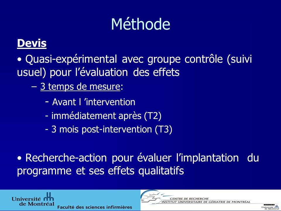 Méthode Devis. Quasi-expérimental avec groupe contrôle (suivi usuel) pour l'évaluation des effets.