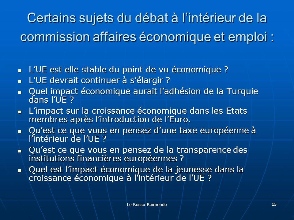 Certains sujets du débat à l'intérieur de la commission affaires économique et emploi :