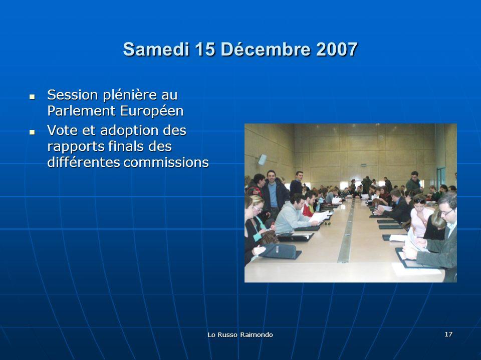 Samedi 15 Décembre 2007 Session plénière au Parlement Européen