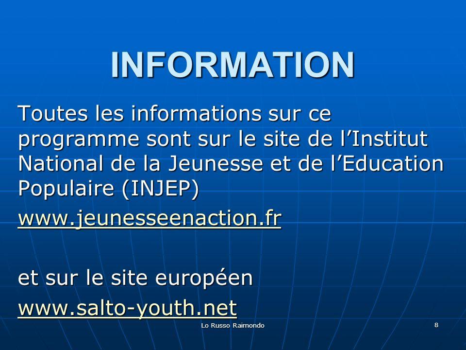INFORMATION Toutes les informations sur ce programme sont sur le site de l'Institut National de la Jeunesse et de l'Education Populaire (INJEP)