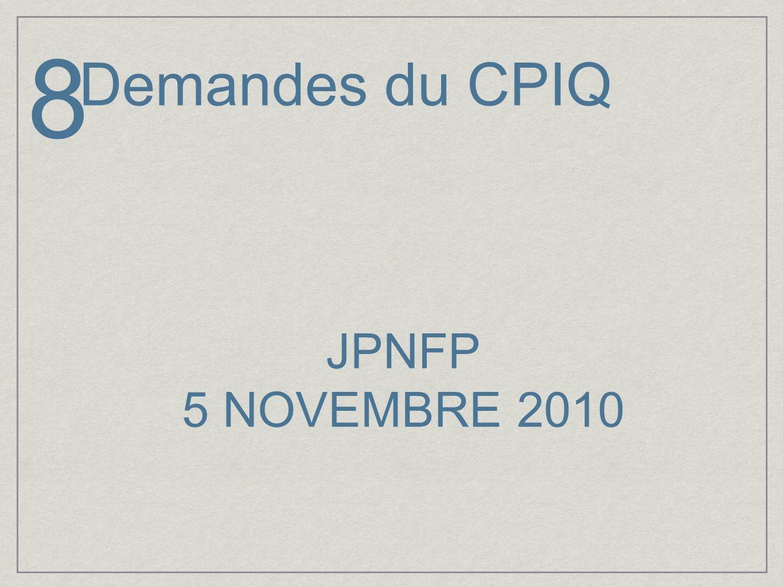 8 Demandes du CPIQ JPNFP 5 NOVEMBRE 2010