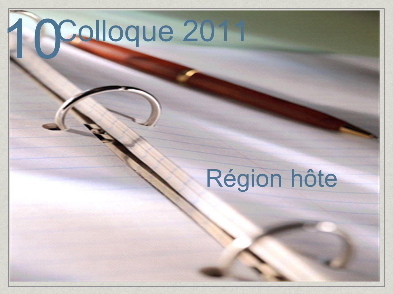 10 Colloque 2011 Région hôte