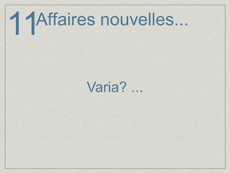 11 Affaires nouvelles... Varia ...