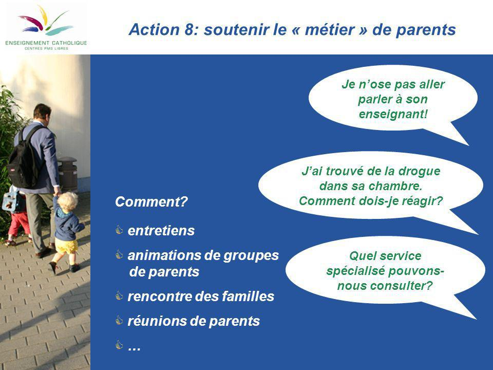Action 8: soutenir le « métier » de parents