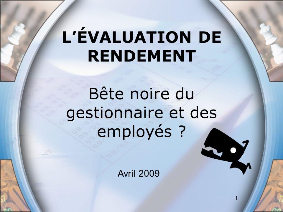 L'ÉVALUATION DE RENDEMENT Bête noire du gestionnaire et des employés