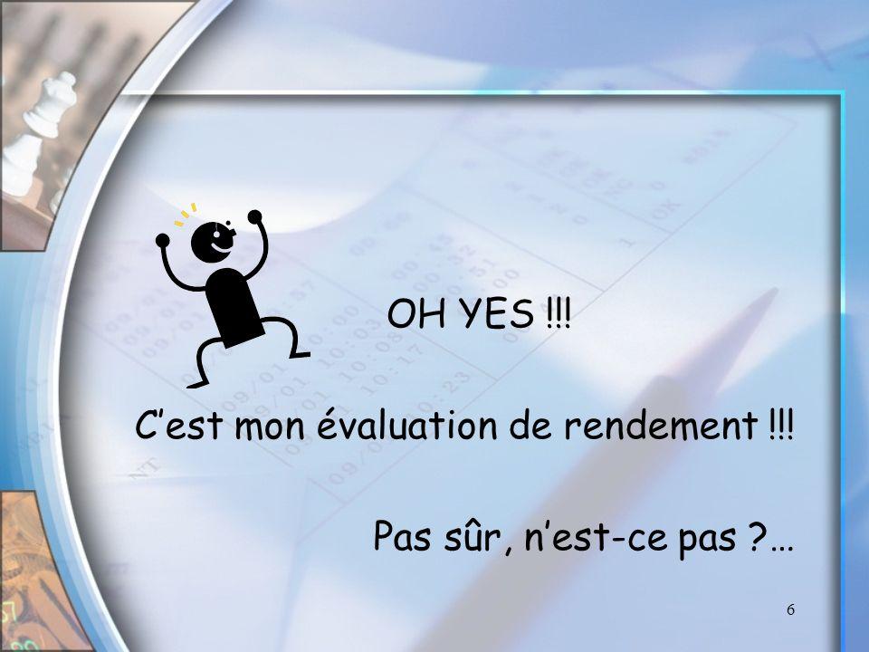 OH YES !!! C'est mon évaluation de rendement !!! Pas sûr, n'est-ce pas …