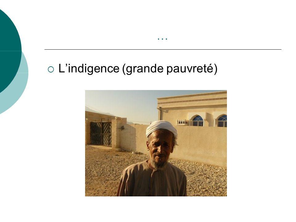 … L'indigence (grande pauvreté)
