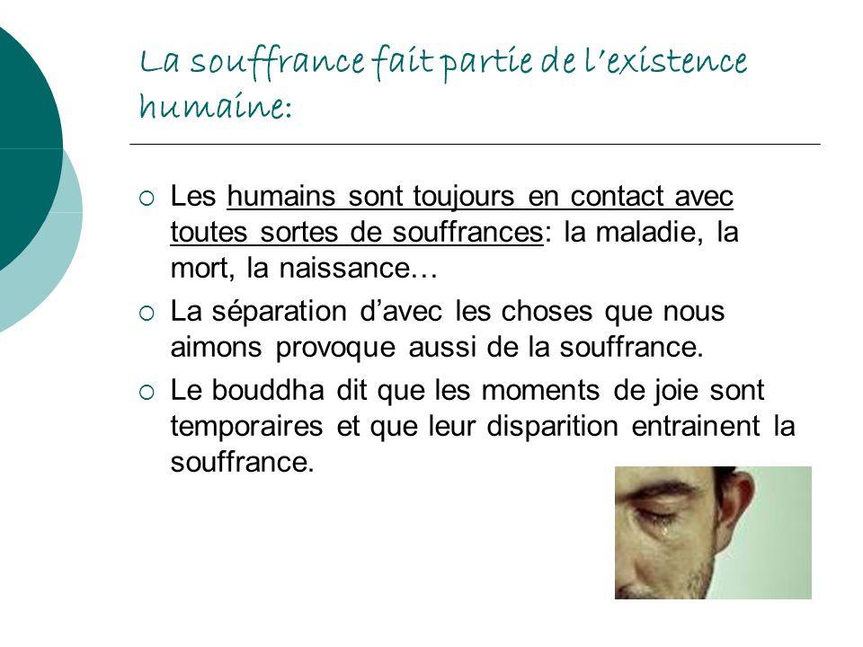 La souffrance fait partie de l'existence humaine: