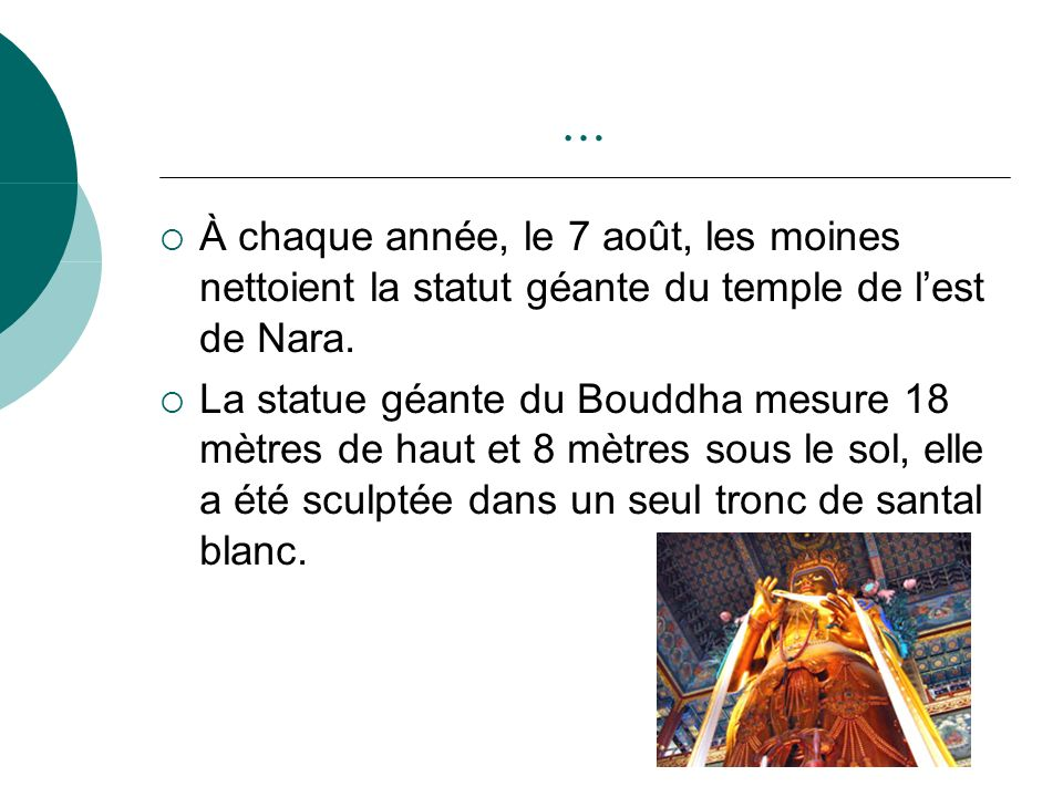 … À chaque année, le 7 août, les moines nettoient la statut géante du temple de l'est de Nara.