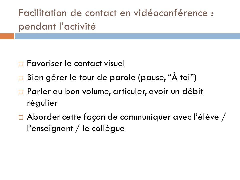 Facilitation de contact en vidéoconférence : pendant l'activité