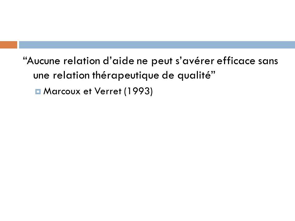 Aucune relation d'aide ne peut s'avérer efficace sans une relation thérapeutique de qualité