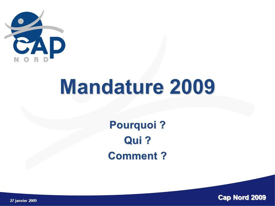Mandature 2009 Pourquoi Qui Comment Cap Nord 2009