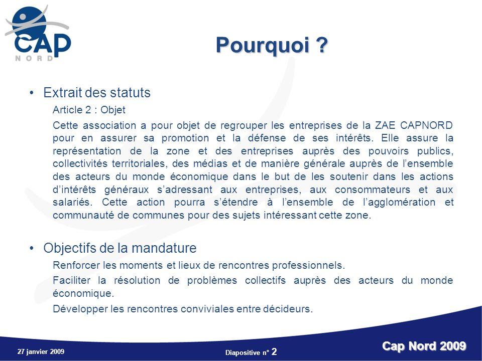 Pourquoi Extrait des statuts Objectifs de la mandature Cap Nord 2009