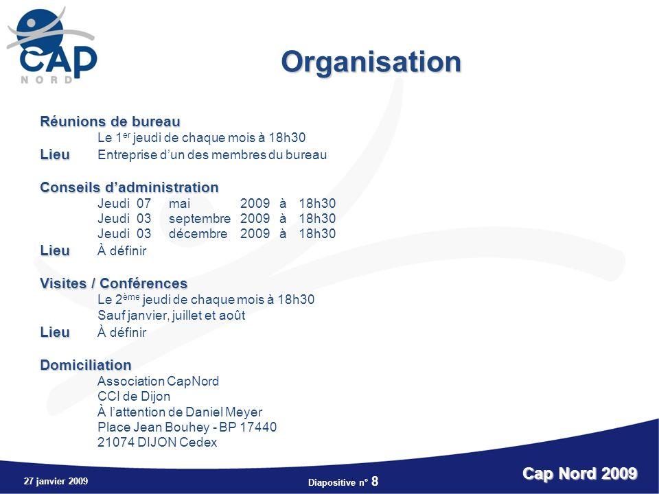 Organisation Cap Nord 2009 Réunions de bureau