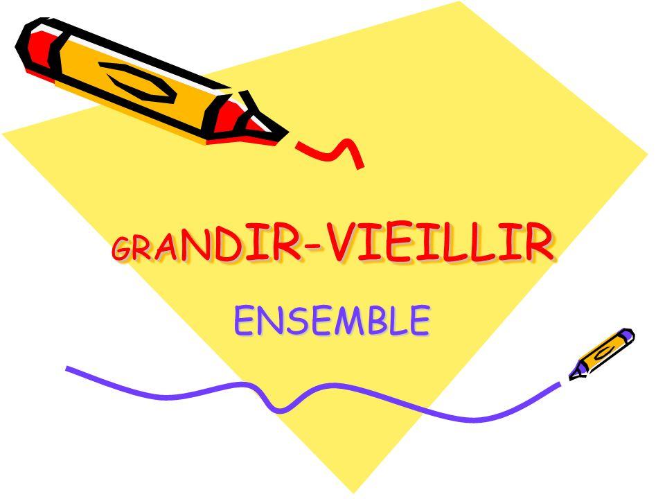 GRANDIR-VIEILLIR ENSEMBLE