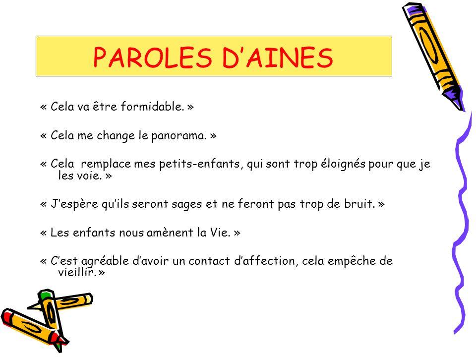 PAROLES D'AINES « Cela va être formidable. »
