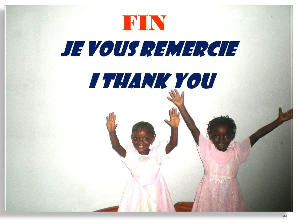 FIN Je vous remercie I THANK YOU