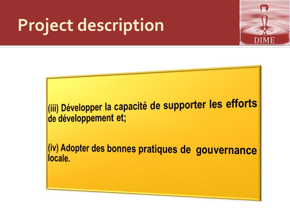 Project description (iii) Développer la capacité de supporter les efforts de développement et;