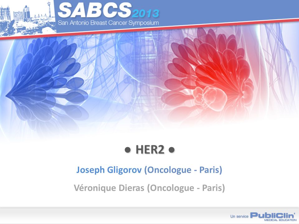 ● HER2 ● Joseph Gligorov (Oncologue - Paris) Véronique Dieras (Oncologue - Paris)