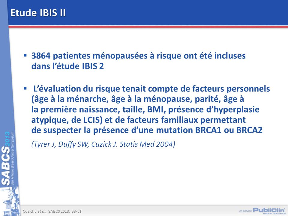 Etude IBIS II 3864 patientes ménopausées à risque ont été incluses dans l'étude IBIS 2.