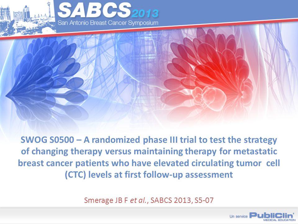 Smerage JB F et al., SABCS 2013, S5-07