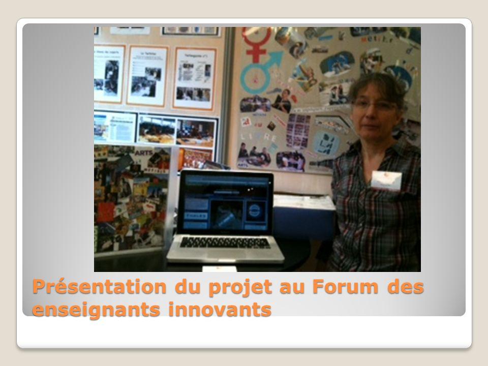 Présentation du projet au Forum des enseignants innovants