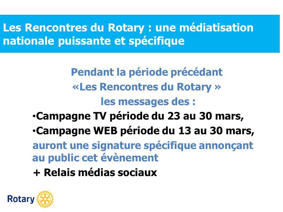 Pendant la période précédant «Les Rencontres du Rotary »