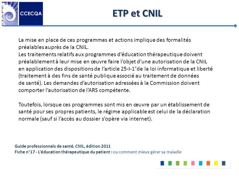 ETP et CNIL La mise en place de ces programmes et actions implique des formalités. préalables auprès de la CNIL.