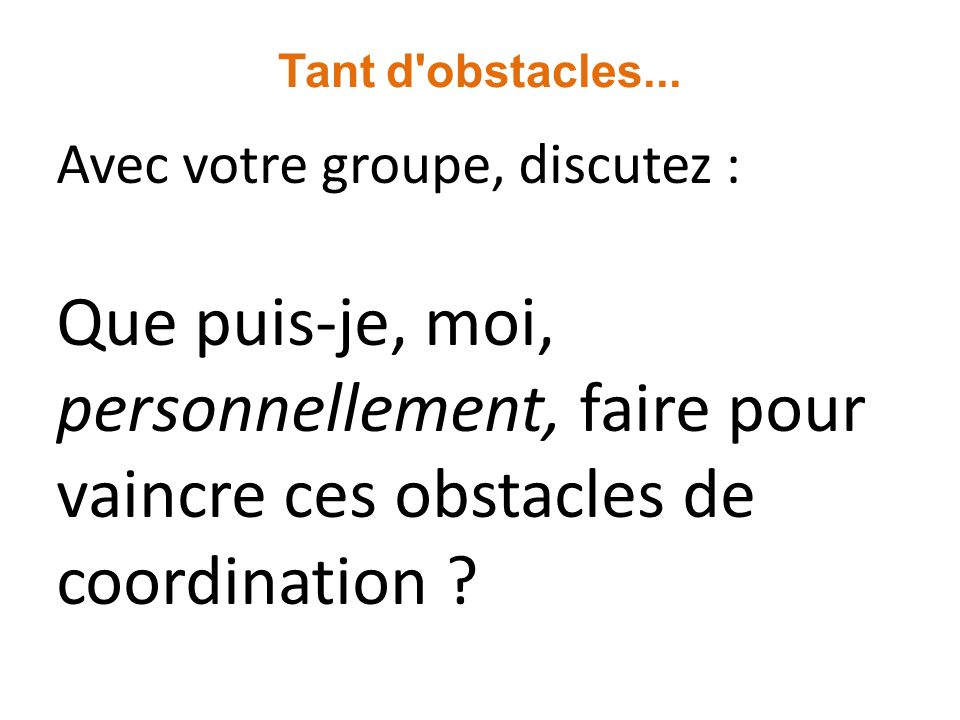 Tant d obstacles...