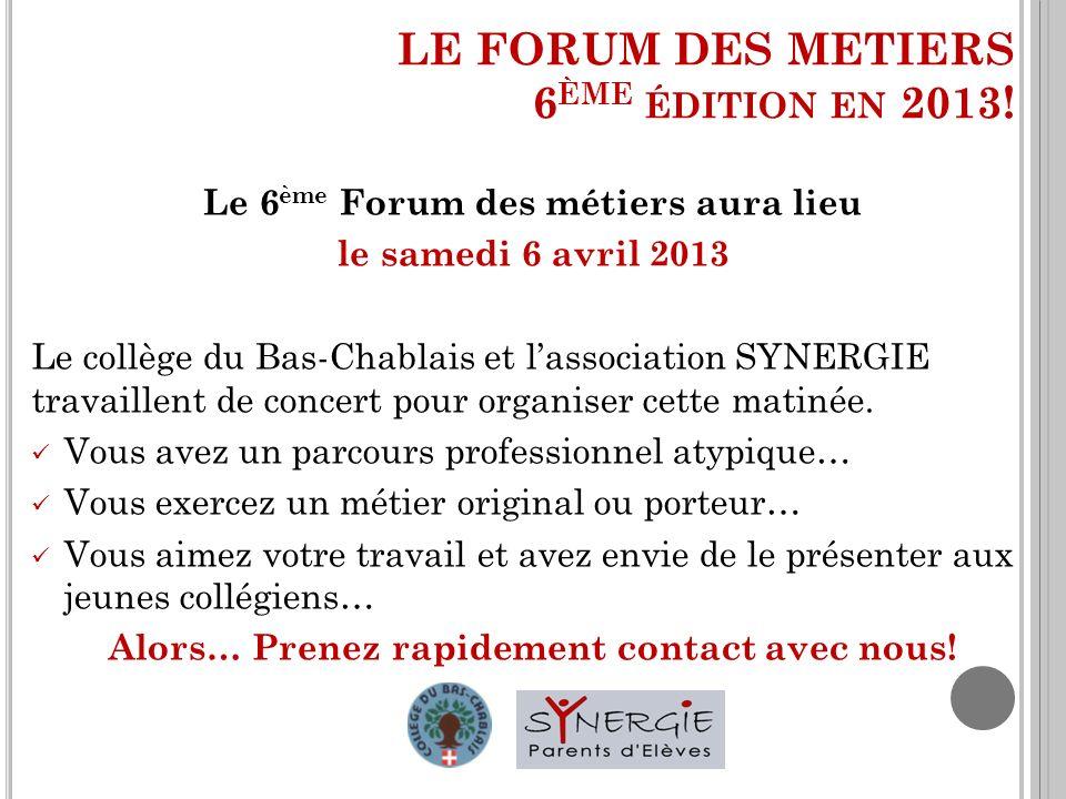 LE FORUM DES METIERS 6ème édition en 2013!