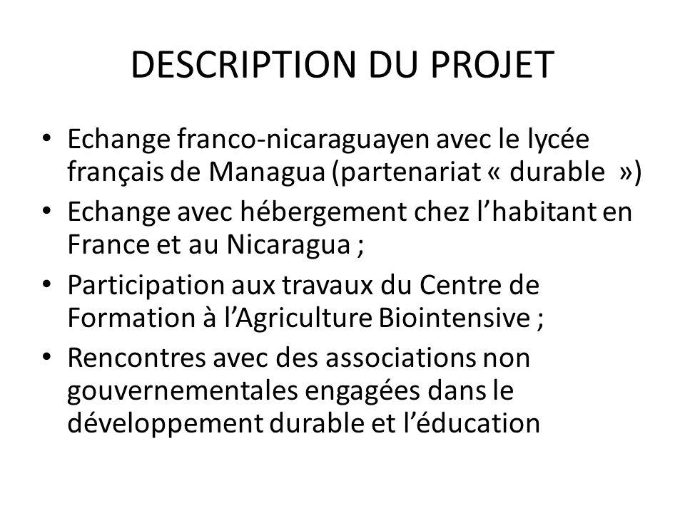 DESCRIPTION DU PROJET Echange franco-nicaraguayen avec le lycée français de Managua (partenariat « durable »)