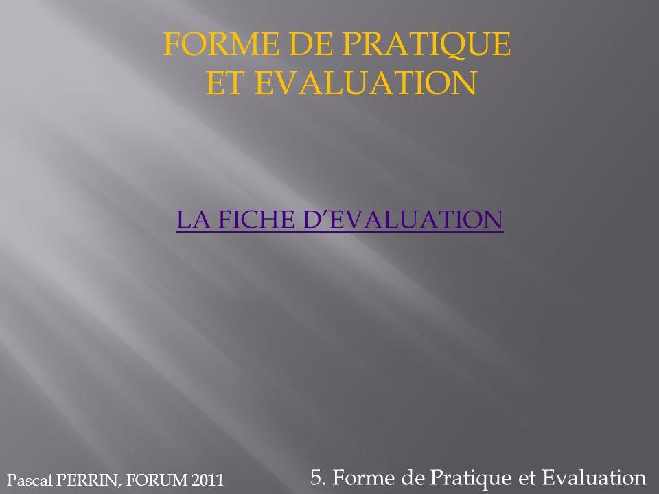 FORME DE PRATIQUE ET EVALUATION LA FICHE D'EVALUATION