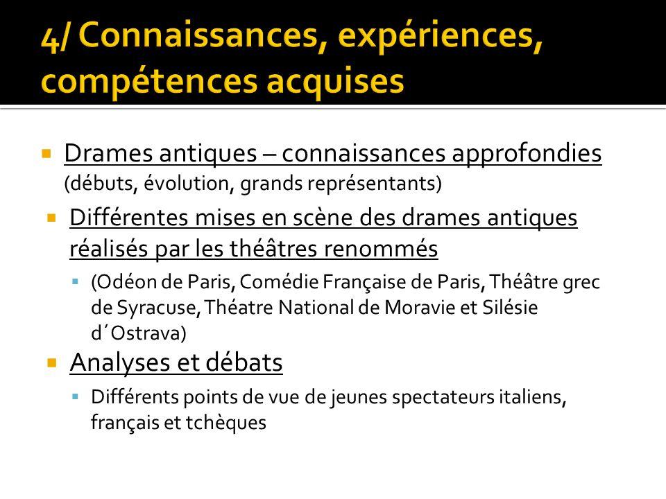 4/ Connaissances, expériences, compétences acquises