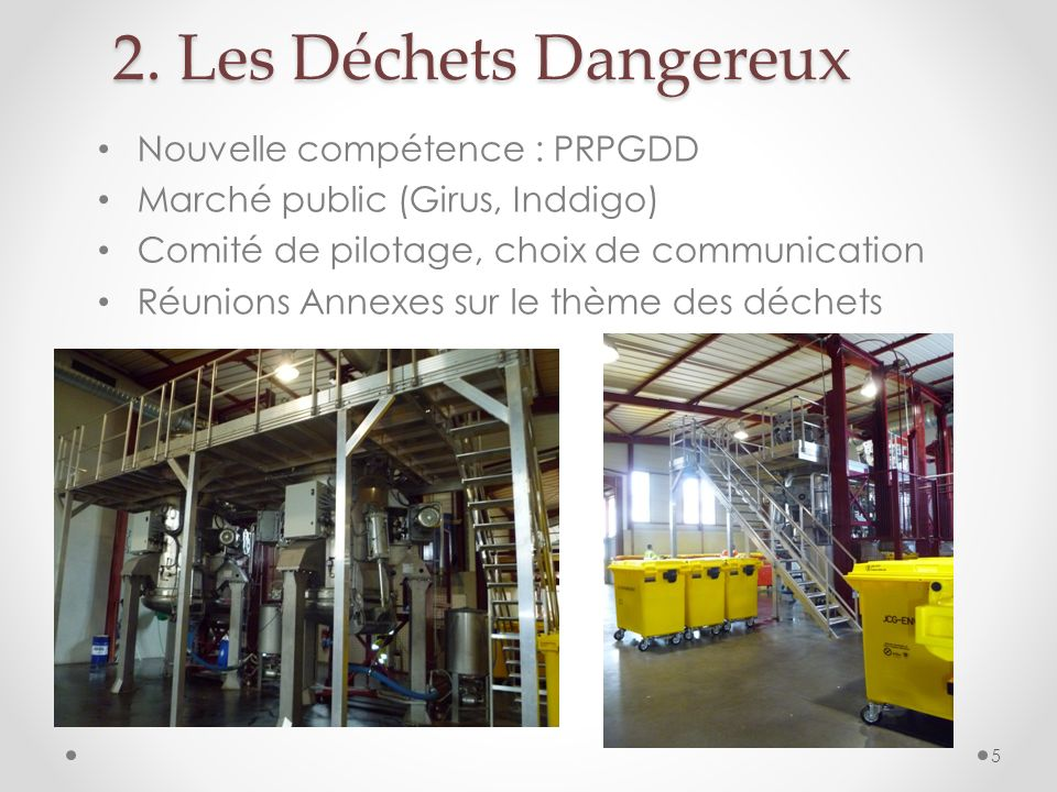 2. Les Déchets Dangereux Nouvelle compétence : PRPGDD