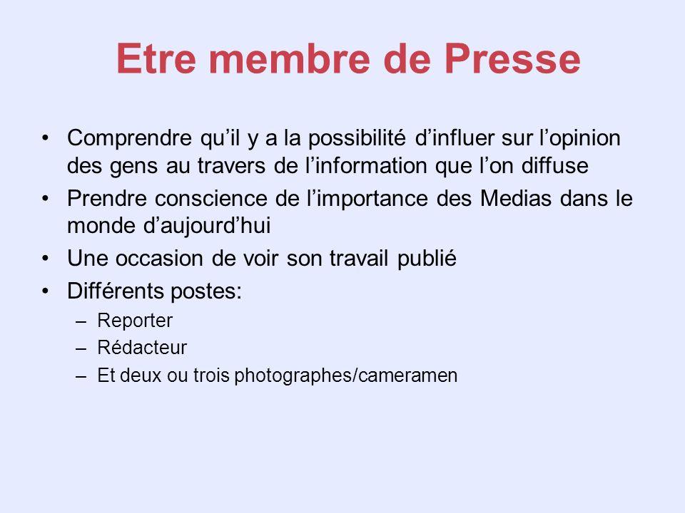 Etre membre de Presse Comprendre qu'il y a la possibilité d'influer sur l'opinion des gens au travers de l'information que l'on diffuse.